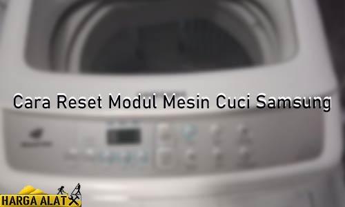 Cara Reset Modul Mesin Cuci Samsung