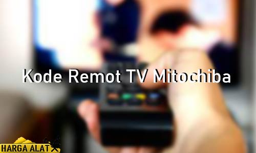 Kode Remot TV Mitochiba