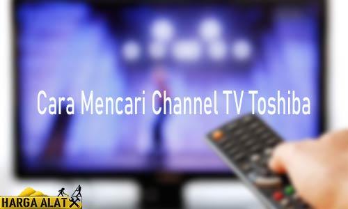 Cara Mencari Channel TV Toshiba