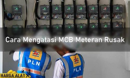 Cara Mengatasi MCB Meteran Rusak